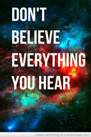 Dont Believe Everything You Hear