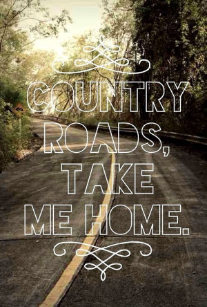 Country Roads, Take Me Home.