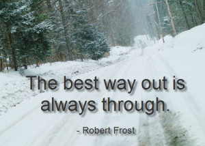 Sometimes, you have to push your way through the storm to get to the ...