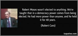 More Robert Caro Quotes