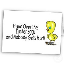 Hand over the Easter eggs and nobody gets hurt!