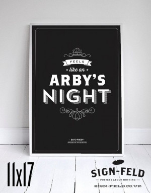 Feels Like an Arby's Night- Seinfeld Poster - David Puddy Quote - Home ...