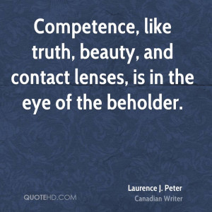 ... like truth, beauty, and contact lenses, is in the eye of the beholder