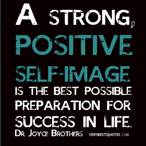 ... self-image is the best possible preparation for success in life