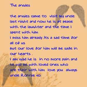 death of an uncle Poems about the death of an uncle uncles have a special role not being our father, they can be a friend and a supporter in a different way than anyone else in our lives.
