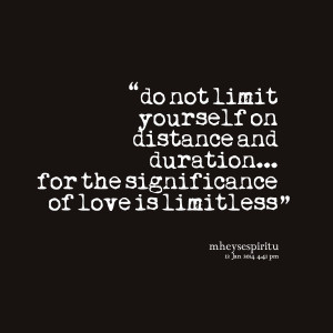 Quotes Picture: do not limit yourself on distance and duration for the ...