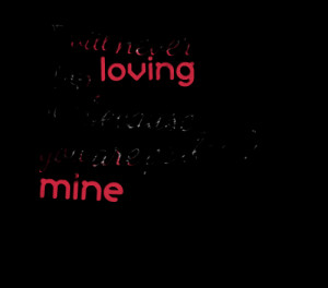 ... You Quotes: Quotes From Jasmine Bussiere I Will Never Stop Loving You