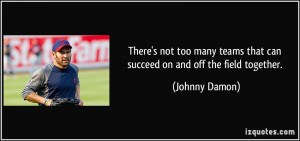 quote there s not too many teams that can succeed on and off the field