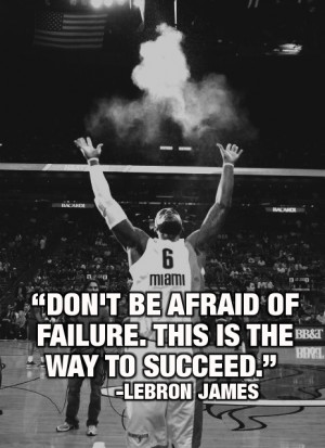 ... way to succeed. ~LeBron James #entrepreneur #entrepreneurship #quote
