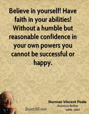 Believe And Have Faith Quotes Have faith in your abilities