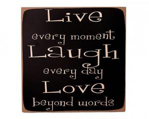 My Motto: Live, Laugh, Love