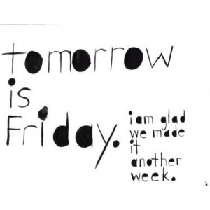Almost Friday!!