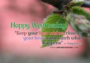 Happy Wednesday Good Morning quotes, keep best wishes quotes