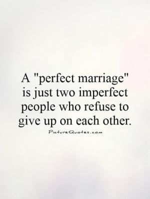 Marriage Quotes Wedding Quotes Imperfection Quotes