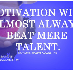 ... Always Beat Mere Talent. Norman Ralph Augustine | Motivational Quotes