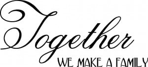 together we make a family 24 x 11 wall quotes family friends wa251 $ ...