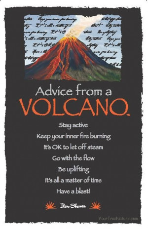 Advice From a Volcano ~:By Ilan Shamir ☆