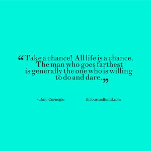 Take a chance #quotes