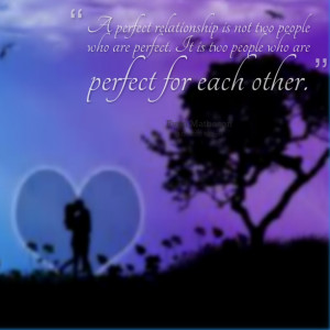 ... people who are perfect it is two people who are perfect for each other