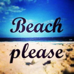 Beach please. Haha made me think of
