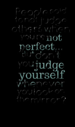 4952-people-said-to-not-judge-others-when-youre-not-perfect_247x200 ...
