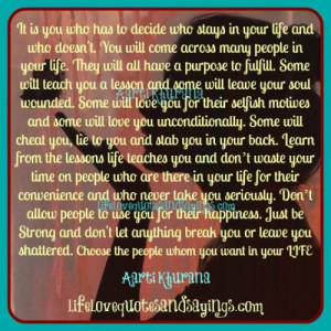 quotes and sayings | Choose The People You Want In Your Life. | Love ...