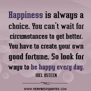Be happy every day — JOEL OSTEEN Quotes