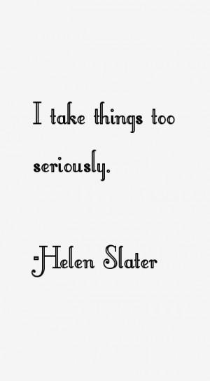 Helen Slater Quotes amp Sayings