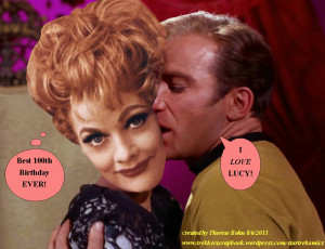Star Trek I Love Lucy - Happy 100 in Heaven!