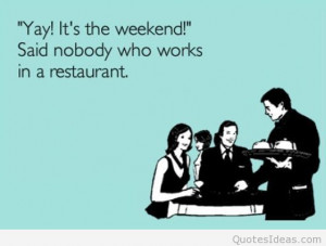 Best weekend quotes and images for all my friends out there, please ...