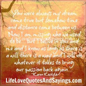 Distance came between us..