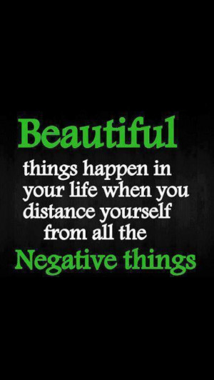 Leave those negative people behind !!! So true! I learned this, life ...