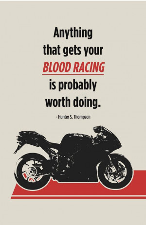 There's no better adrenaline than riding a motorcycle