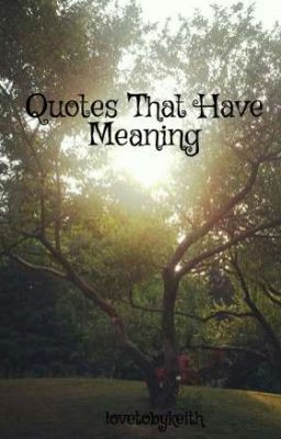 Quotes That Have Meaning