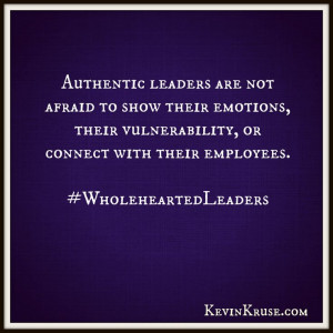 Authentic Leaders are not afraid to show their emotions, their ...