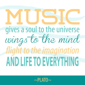 music gives a soul to the universe wings to the mind flight to the ...