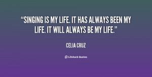quote-Celia-Cruz-singing-is-my-life-it-has-always-76713.png