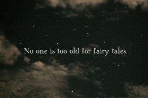 not too old for fairy tales