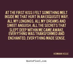 hermann hesse quotes | Hermann Hesse Quotes - At the first kiss I felt ...