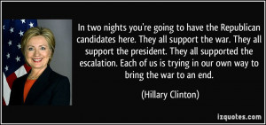 ... is trying in our own way to bring the war to an end. - Hillary Clinton