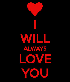 Quotes Will Always Love You