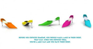 Criticize someone – Walk a mile in their shoes | Quote