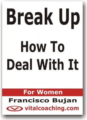 Break Up - How To Deal With It - For Women