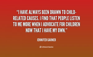 quote Jennifer Garner i have always been drawn to child related 129501