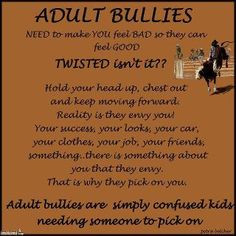 Adult Bullies are even worse, ESP about cyber stalking and bullying. I ...