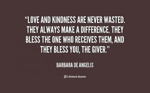 quote-Barbara-de-Angelis-love-and-kindness-are-never-wasted-they ...
