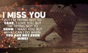 Want You Back Quotes about I Dont Want To Lose You