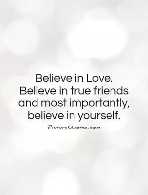 True Love Quotes Believe Quotes Believe In Yourself Quotes