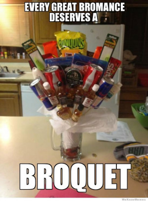 Every great bromance deserves a great broquet