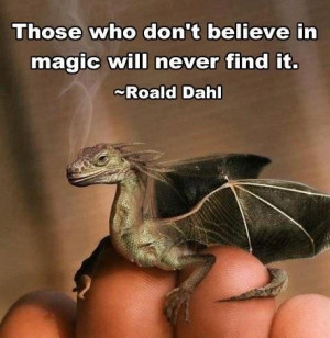 believe in magic! :)